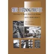 TOEIC LISTENING PRACTICE:Visiting 24 North American Areas―北米24地域を訪ねて [事典辞典]