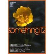 something〈12〉 [ムックその他]