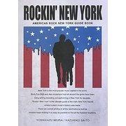 ROCKIN' NEW YORK―AMERICAN ROCK NEW YORK GUIDE BOOK [単行本]