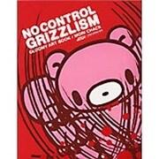 NO CONTROL GRIZZLISM-GLOOMY ART BOOK [単行本]