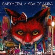 BABYMETAL×キバオブアキバ