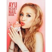 AYU HEART NAIL BOOK [単行本]