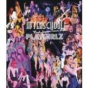 AFTERSCHOOL FIRST JAPAN TOUR 2012 -PLAYGIRLZ-