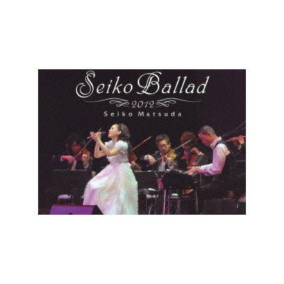 松田聖子/Seiko Ballad 2012 [DVD]