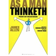As A Man Thinketh:Present-Day English version―『「原因」と「結果」の法則』を現代英語で読む [単行本]