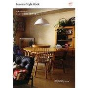 fennica style book―北欧から民芸へ、フェニカが提案する豊かな暮らし Japanese rooms:Living with design & crafts [単行本]