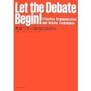 Let the Debate Begin!Effective Argumentation and Debate Techniques―英語で学ぶ論理的説得術 [単行本]