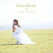Grow Slowly (TVアニメ「とある科学の超電磁砲S」エンディングテーマ)