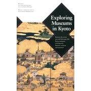Exploring Museums in Kyoto [単行本]