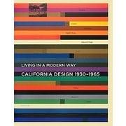 カリフォルニア・デザイン1930-1965―モダン・リヴィングの起源 [単行本]