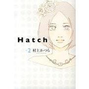 Hatch 2(Feelコミックス) [コミック]