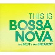 THIS IS BOSSA NOVA ベスト&グレイテスト