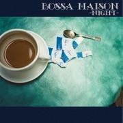 BOSSA MAISON -NIGHT-