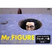 Mr.FIGURE PHOTO & MESSAGE―ミスターフィギュアのフォット、一息 [単行本]