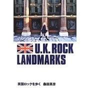 英国ロックを歩く―U.K. ROCK LANDMARKS [単行本]