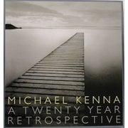 MICHAEL KENNA A TWENTY YEAR RETROSPECTIVE―マイケル・ケンナ写真集 [単行本]