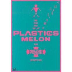 プラスチックスの上昇と下降、そしてメロンの理力・中西俊夫自伝 [単行本]
