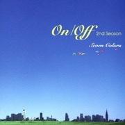 On/Off 2nd season -Seven Colors-