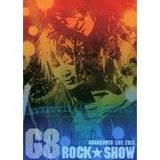 G8 ROCK☆SHOW