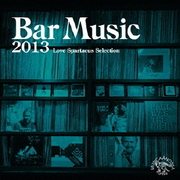 Bar Music 2013 Love Spartacus Selection