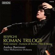 レスピーギ:交響詩≪ローマの祭≫≪ローマの噴水≫≪ローマの松≫
