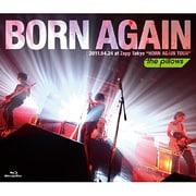 """BORN AGAIN 2011.04.24 at Zepp Tokyo """"HORN AGAIN TOUR"""""""