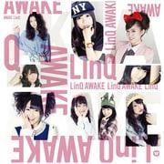 AWAKE -LinQ 第二楽章-