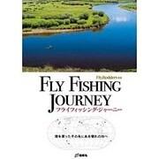 フライフィッシング・ジャーニー―海を渡ったその先にある憧れの地へ(Fly Rodders選書) [全集叢書]
