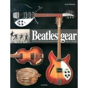 Beatles gear (新装/改訂版) 写真でたどるビートルズと楽器/機材の物語1956~1970 [単行本]