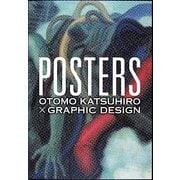 POSTERS―OTOMO KATSUHIRO × GRAPHIC DESIGN [単行本]