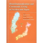 Deinstitutionalization and Community Living in Sweden and Japan [単行本]