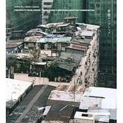 香港ルーフトップ―Portraits from Above-Hong Kong's Informal Rooftop Communities [単行本]