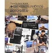 SHINJIRO'S PHOTOS 2010-2014―Travel&Style BOOK [単行本]