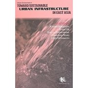 Toward Sustainable Urban Infrastructure in East Asia(Urban Environment〈4〉) [全集叢書]