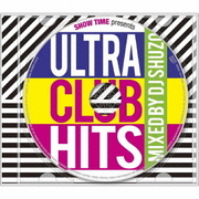 SHOW TIME presents ULTRA CLUB HITS Mixed By DJ SHUZO