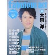fabulous act(ファビュラス アクト) Vol. 02 (シンコー ミュージックMOOK) [ムックその他]