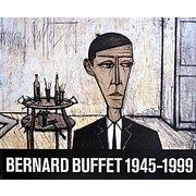 ベルナール・ビュフェ1945-1999 [単行本]
