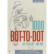 1000DOT-TO-DOT点つなぎ:動物 [単行本]