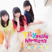 TRYangle harmony RADIO FANDISK [ラジオCD]