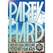 PARTY HARD VOL.6 -AV8 OFFICIAL VIDEO MIX-