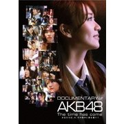 DOCUMENTARY of AKB48 The time has come 少女たちは、今、その背中に何を想う? スペシャル・エディション