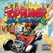 TOP RUNNER/ALL DUB MIX 2