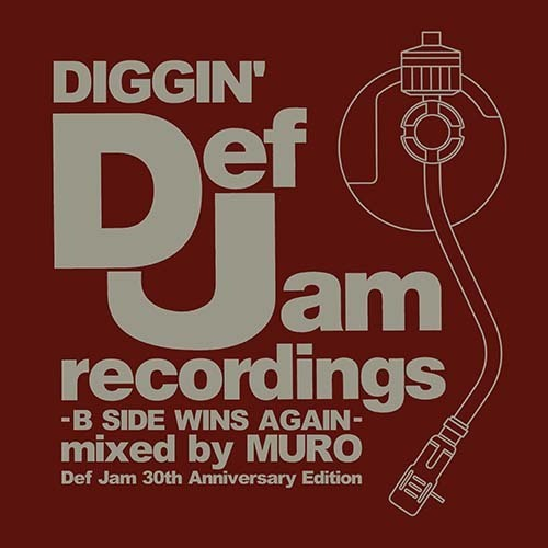 DIGGIN' DEF JAM -B SIDE WINS AGAIN- mixed by MURO (Def Jam 30th Anniversary Edition)