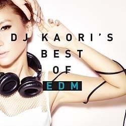 DJ KAORI/DJ KAORI'S BEST OF EDM
