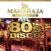 MAHARAJA 80's DISCO ~30th Anniversary BEST~