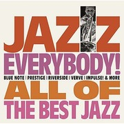 JAZZ EVERYBODY! ~ALL OF THE BEST JAZZ