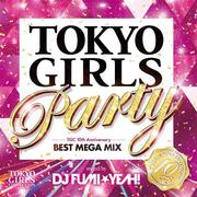 TOKYO GIRLS Party TGC 10th Anniversary BEST MEGA MIX mixed by DJ FUMI★YEAH!
