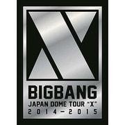 "BIGBANG JAPAN DOME TOUR 2014~2015 ""X"""