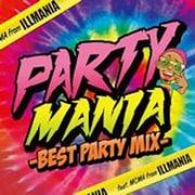 パーティー・マニア ベスト・パーティー・ミックス  feat.MCMA from イルマニア