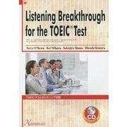 Listening Breakthrough for the TOEIC Test―TOEICテストのリスニング攻略 [単行本]